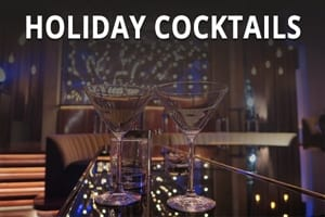 3 Holiday Cocktail Favorites